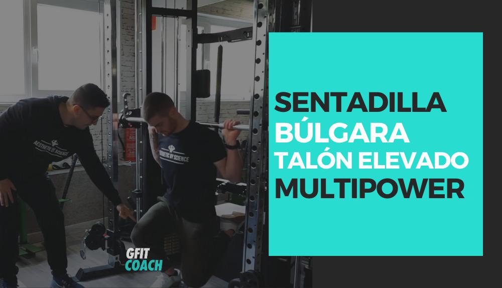 Sentadilla búlgara con talón elevado en Multipower
